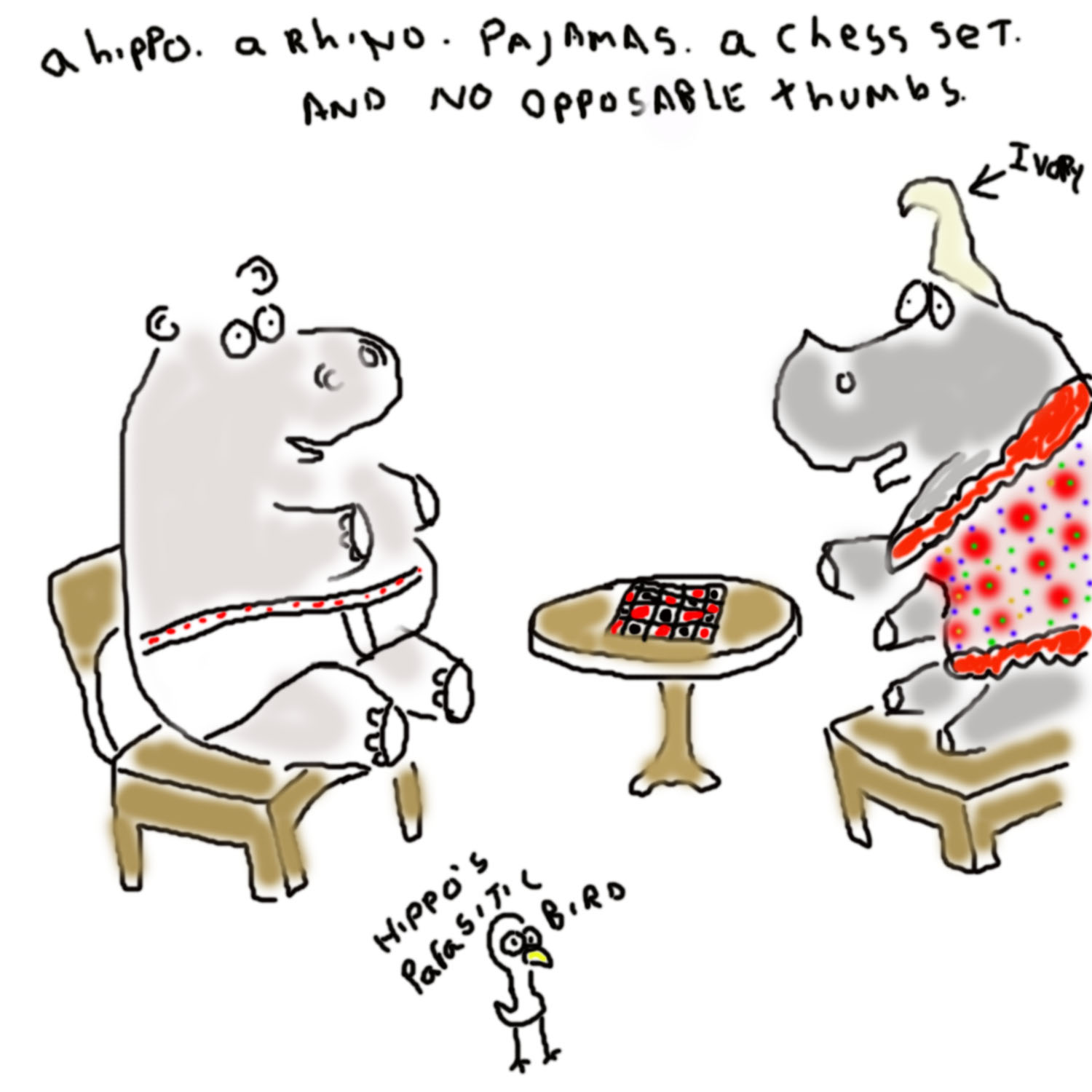 A hippo, a rhino, pajamas, a checkerboard and no opposable thumbs